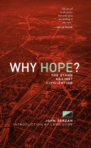 zerzan why hope