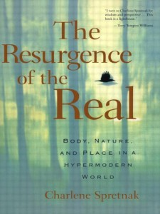 Charlene Spretnak The Resurgence of the Real