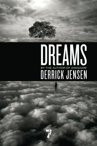 derrick jensen dreams